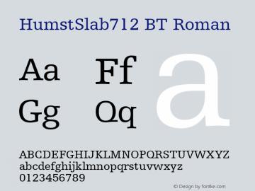 HumstSlab712 BT Roman mfgpctt-v4.4 Dec 22 1998 Font Sample