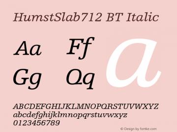 HumstSlab712 BT Italic Version 2.001 mfgpctt 4.4 Font Sample