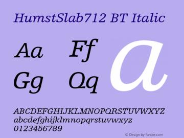 HumstSlab712 BT Italic Version 1.01 emb4-OT Font Sample
