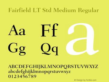 Fairfield LT Std Medium Regular Version 1.040;PS 001.002;Core 1.0.35;makeotf.lib1.5.4492 Font Sample