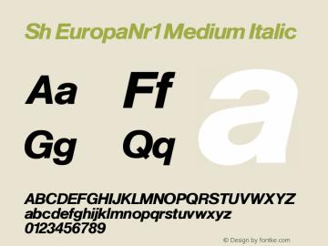 Sh EuropaNr1 Medium Italic Version 001.001 Font Sample
