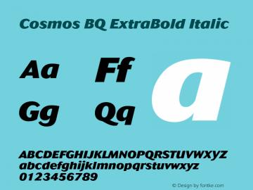 Cosmos BQ ExtraBold Italic Version 001.000;Core 1.0.01;otf.5.02.2298;18.07W Font Sample