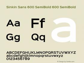 Sinkin Sans 600 SemiBold 600 SemiBold Sinkin Sans (version 1.0)  by Keith Bates   •   © 2014   www.k-type.com Font Sample