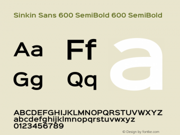 Sinkin Sans 600 SemiBold 600 SemiBold Sinkin Sans (version 1.0)  by Keith Bates   •   © 2014   www.k-type.com图片样张