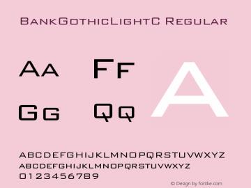 BankGothicLightC Regular OTF 1.0;PS 001.000;Core 116;AOCW 1.0 161 Font Sample