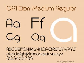 OPTIEton-Medium Regular Version 1.000;PS 001.001;hotconv 1.0.56 Font Sample