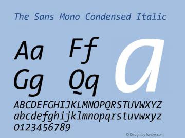 The Sans Mono Condensed Italic Version 001.000 Font Sample