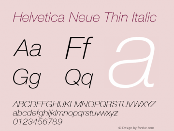 Helvetica Neue Thin Italic Version 001.003 Font Sample