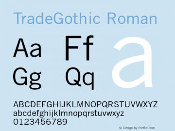 TradeGothic Roman Version 1.00 Font Sample