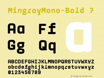 MingrayMono-Bold ? Version 1.000;com.myfonts.rekord.mingray-mono.bold.wfkit2.3Dtb图片样张