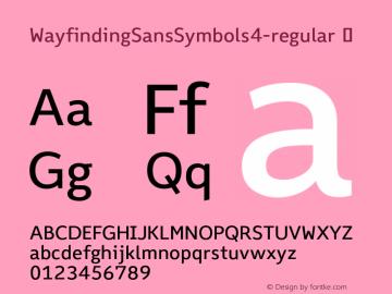 WayfindingSansSymbols4-regular ? Version 1.100;PS 001.100;hotconv 1.0.70;makeotf.lib2.5.58329;com.myfonts.fdi.wayfinding-sans-symbols.4.wfkit2.3Uxh图片样张