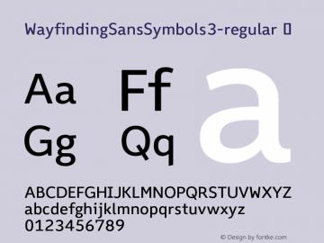 WayfindingSansSymbols3-regular ? Version 1.100;PS 001.100;hotconv 1.0.70;makeotf.lib2.5.58329;com.myfonts.fdi.wayfinding-sans-symbols.3.wfkit2.3Uxg图片样张
