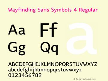 Wayfinding Sans Symbols 4 Regular Version 1.100;PS 001.100;hotconv 1.0.70;makeotf.lib2.5.58329 Font Sample