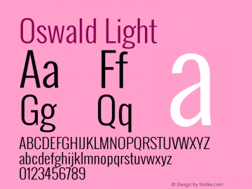 Oswald Light Version 2.3; ttfautohint (v0.93.5-3d13) -l 8 -r 50 -G 200 -x 0 -w