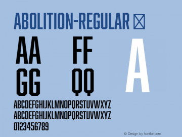 Abolition-Regular ☞ Version 2.001;PS 002.001;hotconv 1.0.70;makeotf.lib2.5.58329;com.myfonts.hold-fast-foundry.abolition.regular.wfkit2.46cJ图片样张