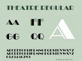 Theatre Regular Font Version 2.6; Converter Version 1.10 Font Sample