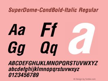 SuperDome-CondBold-Italic Regular Unknown Font Sample