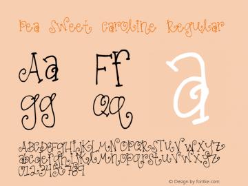 Pea Sweet Caroline Regular Version 1.00 February 20, 2015, initial release Font Sample