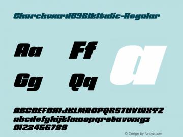 Churchward69BlkItalic-Regular ☞ Version 1.000;com.myfonts.easy.blhd.churchward-69.black-italic.wfkit2.version.4oVe Font Sample