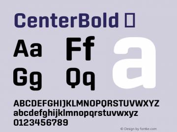 CenterBold ☞ Version 1.100;com.myfonts.easy.signal.center.bold.wfkit2.version.44Wi Font Sample