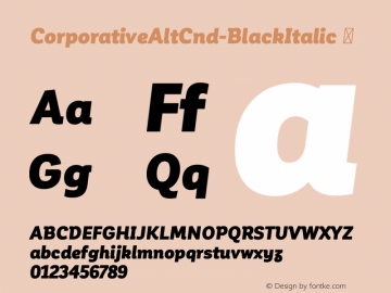 CorporativeAltCnd-BlackItalic ☞ Version 1.000;PS 001.000;hotconv 1.0.70;makeotf.lib2.5.58329;com.myfonts.easy.latinotype.corporative.alt-condensed-black-italic.wfkit2.version.4pwH Font Sample