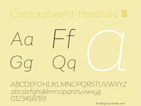 CorporativeAlt-HairItalic ☞ Version 1.000;PS 001.000;hotconv 1.0.70;makeotf.lib2.5.58329;com.myfonts.easy.latinotype.corporative.alt-hair-italic.wfkit2.version.4pxa Font Sample