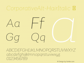 CorporativeAlt-HairItalic ☞ Version 1.000;PS 001.000;hotconv 1.0.70;makeotf.lib2.5.58329;com.myfonts.easy.latinotype.corporative.alt-hair-italic.wfkit2.version.4pxa Font Sample