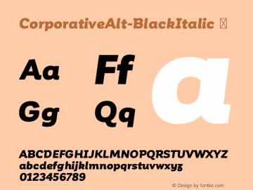 CorporativeAlt-BlackItalic ☞ Version 1.000;PS 001.000;hotconv 1.0.70;makeotf.lib2.5.58329;com.myfonts.easy.latinotype.corporative.alt-black-italic.wfkit2.version.4pwV Font Sample