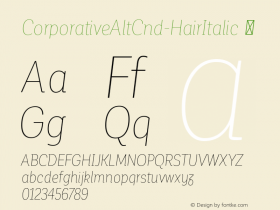 CorporativeAltCnd-HairItalic ☞ Version 1.000;PS 001.000;hotconv 1.0.70;makeotf.lib2.5.58329;com.myfonts.easy.latinotype.corporative.alt-condensed-hair-italic.wfkit2.version.4pwY Font Sample