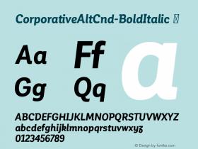 CorporativeAltCnd-BoldItalic ☞ Version 1.000;PS 001.000;hotconv 1.0.70;makeotf.lib2.5.58329;com.myfonts.easy.latinotype.corporative.alt-condensed-bold-italic.wfkit2.version.4pwK Font Sample