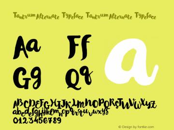 Tantrum Alternate Typeface Tantrum Alternate Typeface Version 1.000 Font Sample