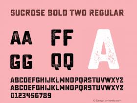 Sucrose Bold Two Regular Version 1.000 Font Sample