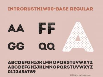 IntroRustH1W00-Base Regular Version 1.00 Font Sample