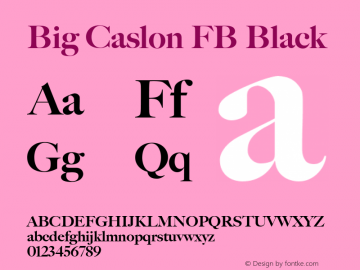 Big Caslon FB Black Version 1.00 November 3, 2015, initial release Font Sample