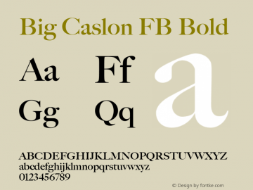 Big Caslon FB Bold Version 1.00 November 3, 2015, initial release Font Sample