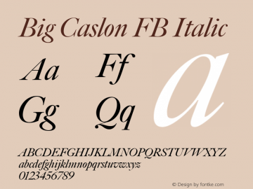 Big Caslon FB Italic Version 1.00 November 3, 2015, initial release Font Sample