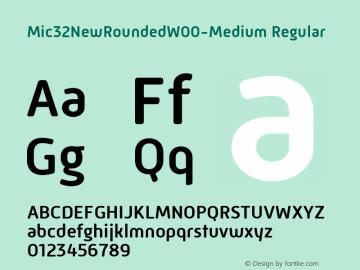Mic32NewRoundedW00-Medium Regular Version 1.00 Font Sample