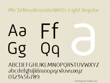 Mic32NewRoundedW00-Light Regular Version 1.00 Font Sample