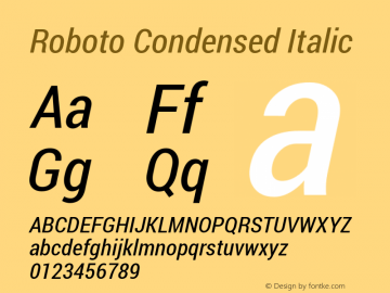 Roboto Condensed Italic Version 1.100141; 2013 Font Sample