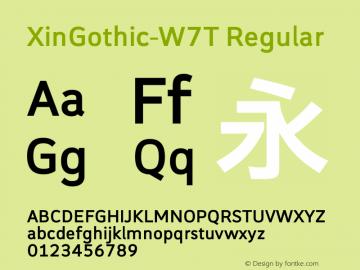 XinGothic-W7T Regular Version 1.000;PS 1;hotconv 1.0.70;makeotf.lib2.5.558255 Font Sample