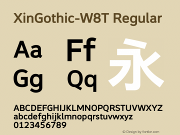 XinGothic-W8T Regular Version 1.000;PS 1;hotconv 1.0.70;makeotf.lib2.5.558255 Font Sample