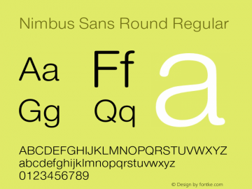 Nimbus Sans Round Regular Version 1.000;PS 1.00;hotconv 1.0.57;makeotf.lib2.0.21895图片样张
