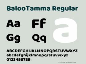 BalooTamma Regular Version 1.100;PS 1.000;hotconv 1.0.88;makeotf.lib2.5.647800; ttfautohint (v1.5)图片样张