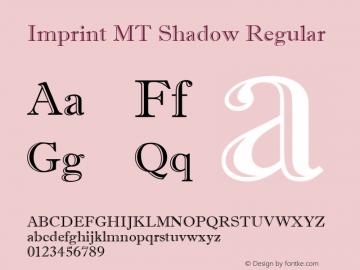 Imprint MT Shadow Regular Version 1.00 Font Sample