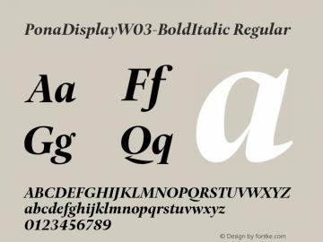PonaDisplayW03-BoldItalic Regular Version 1.00 Font Sample