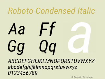Roboto Condensed Italic Version 2.000980; 2014 Font Sample
