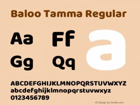 Baloo Tamma Regular Version 1.100;PS 1.000;hotconv 1.0.88;makeotf.lib2.5.647800; ttfautohint (v1.5)图片样张