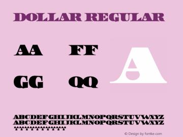 Dollar Regular Version 1.0; 2002; initial release Font Sample
