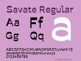 Savate Regular Version 0.000;PS 0.0;hotconv 1.0.72;makeotf.lib2.5.5900 DEVELOPMENT Font Sample