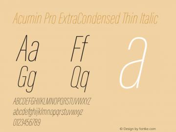 Acumin Pro ExtraCondensed Thin Italic Version 1.011 Font Sample